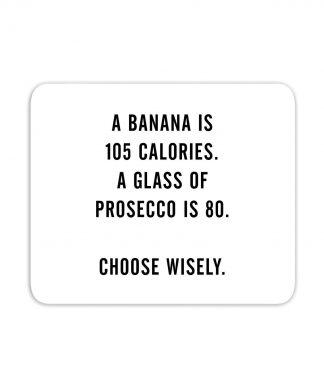 A Banana Is 105 Calories Mouse Mat chez Casa Décoration