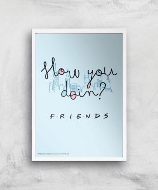 Friends How You Doin'? Giclee Art Print - A4 - White Frame chez Casa Décoration