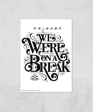 Friends We Were On A Break Giclee Art Print - A2 - Print Only chez Casa Décoration