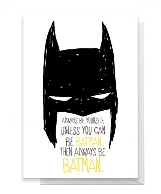 Batman Always Greetings Card - Standard Card chez Casa Décoration