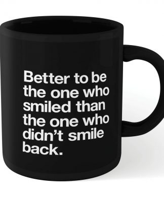 The Motivated Type Better To Be The One Who Smiled Mug - Black chez Casa Décoration