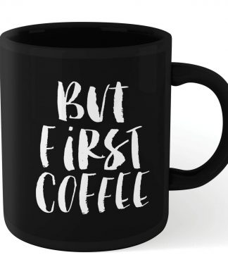 The Motivated Type But First Coffee Mug - Black chez Casa Décoration