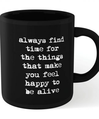 The Motivated Type Find Time For The Things That Make You Feel Happy Mug - Black chez Casa Décoration