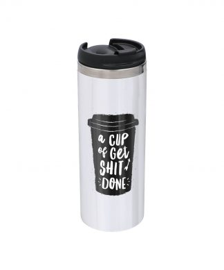 The Motivated Type A Cup Of Get Shit Done Stainless Steel Thermo Travel Mug - Metallic Finish chez Casa Décoration