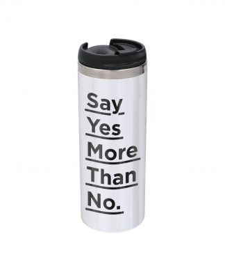 The Motivated Type Say Yes More Than No Stainless Steel Thermo Travel Mug - Metallic Finish chez Casa Décoration