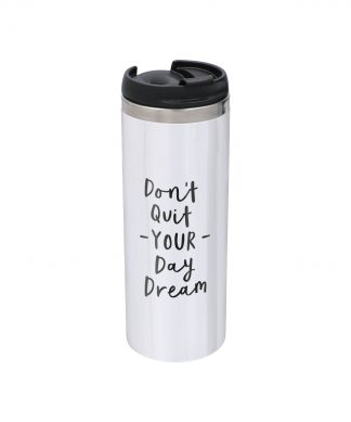 The Motivated Type Dont Quit Your Day Dream Stainless Steel Thermo Travel Mug - Metallic Finish chez Casa Décoration