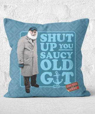 Only Fools And Horses Shut Up You Saucy Old Git Square Cushion - 50x50cm - Soft Touch chez Casa Décoration